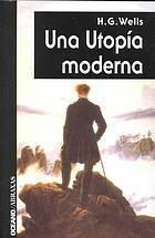 Una utopía moderna H.G. Wells