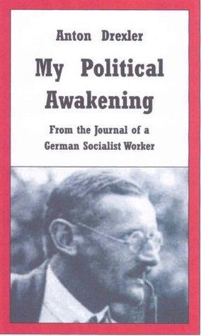 My Political Awakening Anton Drexler