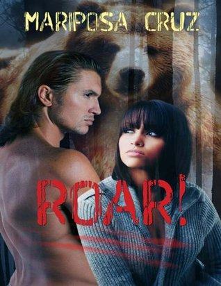 Roar!  by  Mariposa Cruz