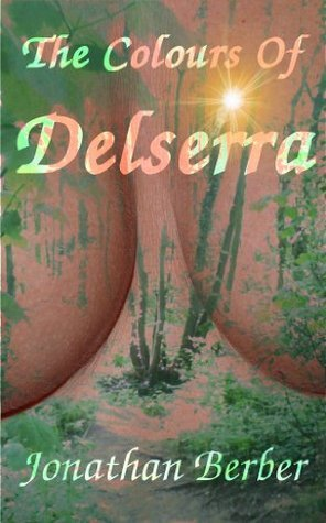 The Colours Of Delserra  by  Jonathan Berber