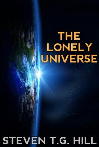 The Lonely Universe Steven T. G. Hill