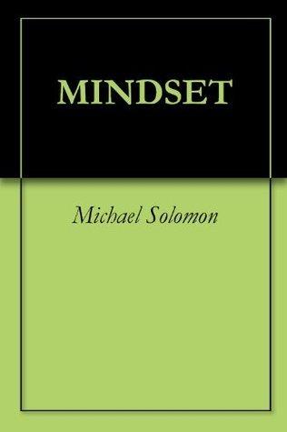 MINDSET  by  Michael Solomon