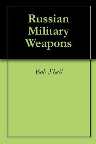 Russian Military Weapons Bob Shell