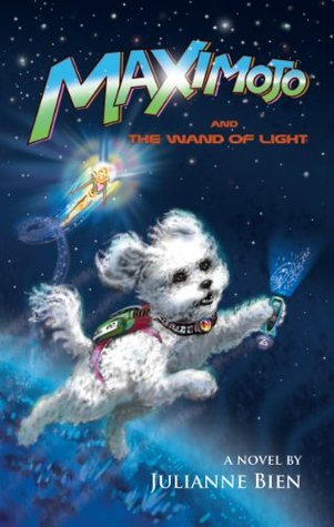 Maximojo and the Wand of Light  by  Julianne Bien