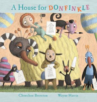 A House For Donfinkle Choechoe Brereton