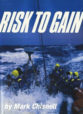 Risk to Gain - The Race Around the World Mark Chisnell