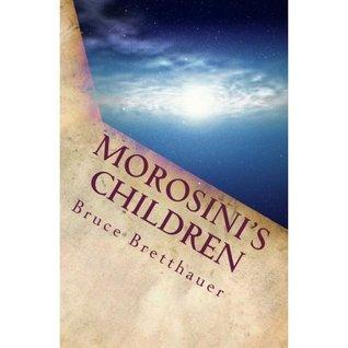 Morosinis Children (Families War Cycle, #2) Bruce H. Bretthauer