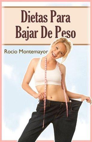 Dietas Para Bajar De Peso  by  Rocio Montemayor