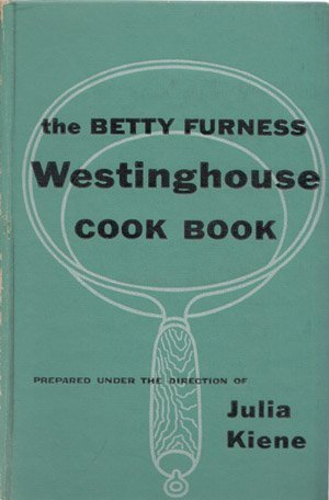 The Betty Furness Westinghouse Cook Book  by  Betty Furness