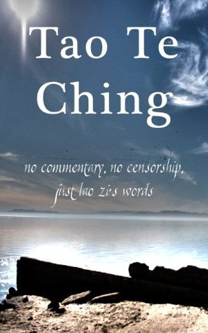 Tao Te Ching: no commentary  by  Lance Freimuth