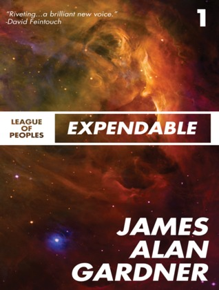 Expendable (League of Peoples, #1)  by  James Alan Gardner