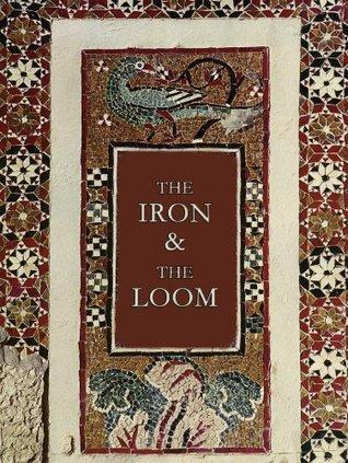 The Iron & the Loom  by  Flavia Idà