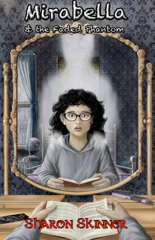 Mirabella & The Faded Phantom Sharon Skinner