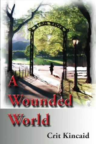 A Wounded World  by  Crit Kincaid