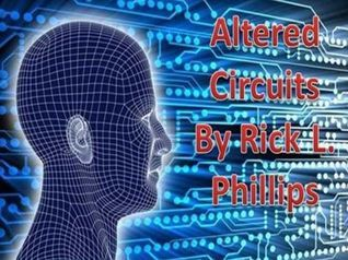 Altered Circuits  by  Rick L. Phillips
