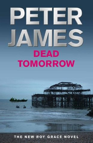 Dead Tomorrow (Ds Roy Grace 5)  by  Peter James