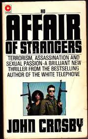 An Affair of Strangers: A Novel John Crosby