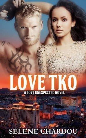 Love TKO (A Love Unexpected Novel)  by  Selene Chardou