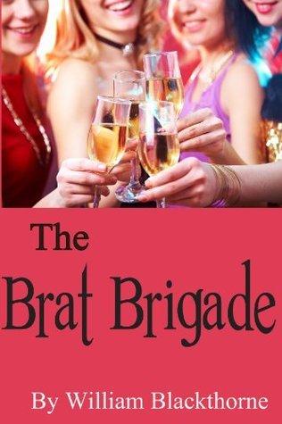 The Brat Brigade William Blackthorne