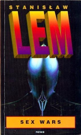 Sex Wars  by  Stanisław Lem