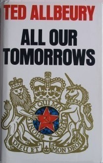 All Our Tomorrows Ted Allbeury