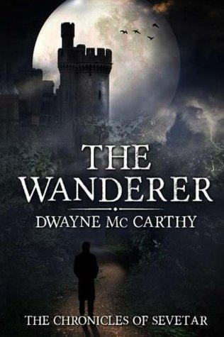 The Wanderer (The Chronicles of Sevetar, #1)  by  Dwayne Mc Carthy