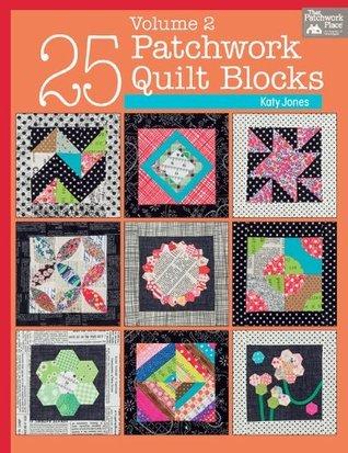 25 Patchwork Quilt Blocks Volume 2  by  Katy Jones
