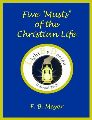 Five Musts Of The Christian Life F.B. Meyer