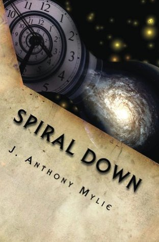Spiral Down  by  J. Anthony Mylie