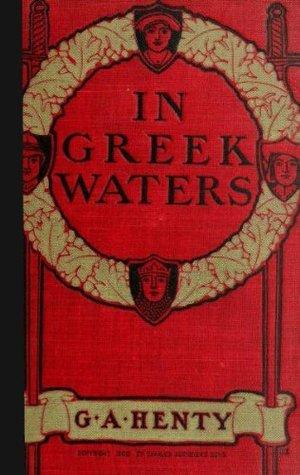 In Greek Waters  by  G.A. Henty