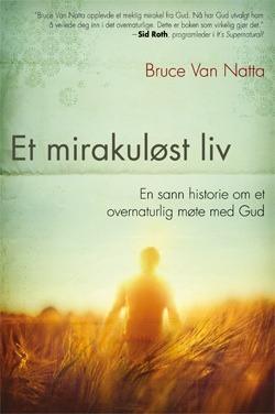 Et mirakuløst liv  by  Bruce Van Natta