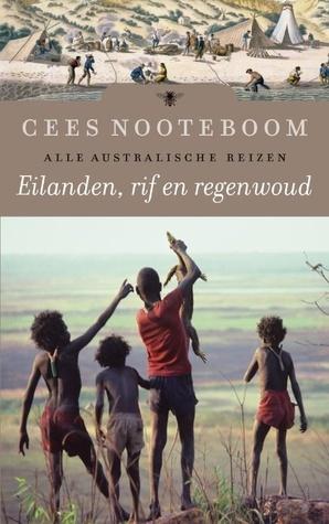 Alle Australische reizen Eilanden, rif en regenwoud Cees Nooteboom