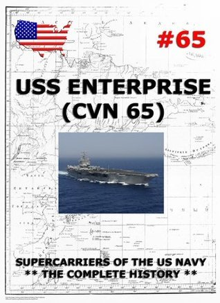 Supercarriers Vol. 65: CV 65 USS Enterprise Naval History and Heritage Command