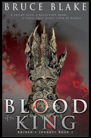 Blood of the King (Khirros Journey Book 1)  by  Bruce Blake