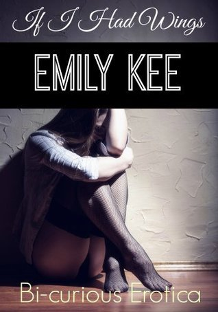If I Had Wings  by  Emily Kee