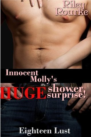 Innocent Mollys Shower Surprise (Rugged Alpha Male Domination) Riley Rourke