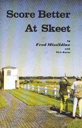Score Better At Skeet Fred Missildine