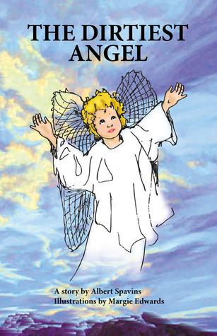 The Dirtiest Angel  by  Albert Spavins