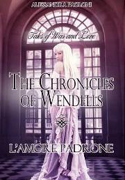 Lamore padrone - The Chronicles of Wendells Alessandra Paoloni