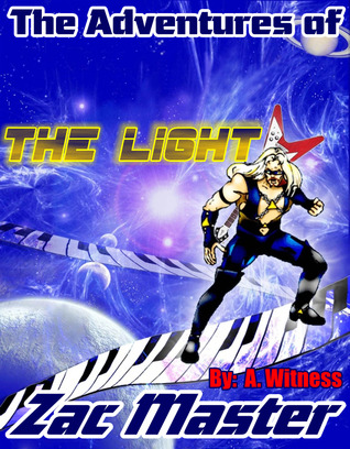The Light: The Adventures of Zac Master A. Witness