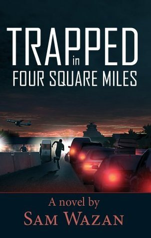 Trapped in Four Square Miles  by  Sam Wazan
