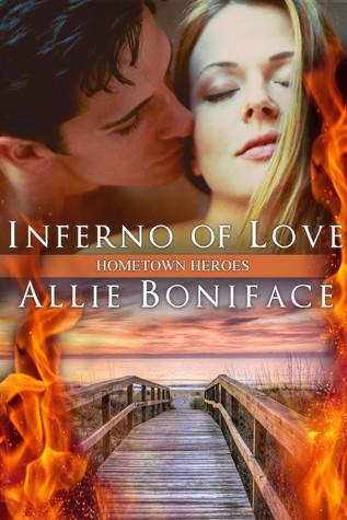 Inferno of Love (Hometown Heroes, #2)  by  Allie Boniface