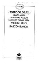 Teatro del delito  by  Víctor Hugo Rascón Banda