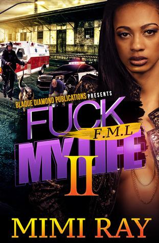 FML: Fuck My Life Part 2  by  Mimi Ray