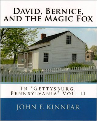David, Bernice, and the Magic Fox In Gettysburg, Pennsylvania  by  John F. Kinnear