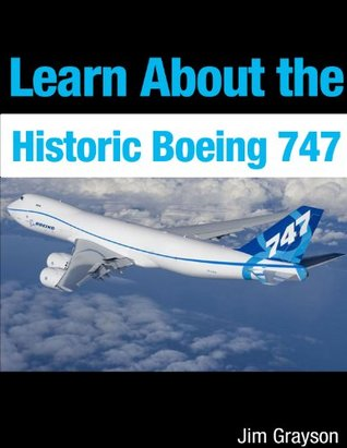 Learn About the Historic Boeing 747 Jim  Grayson