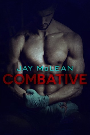 Combative (Combative, #1)  by  Jay McLean