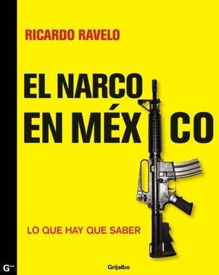 El narco en México  by  Ravelo Ricardo