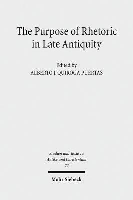 The Purpose of Rhetoric in Late Antiquity: From Performance to Exegesis Alberto J. Puertas