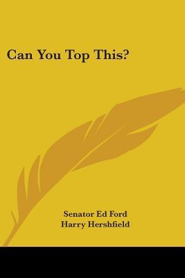 Can You Top This? Ed Ford